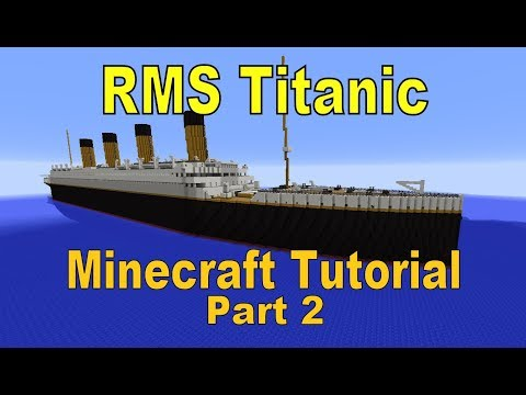 RMS Titanic, Minecraft Tutorial part 2
