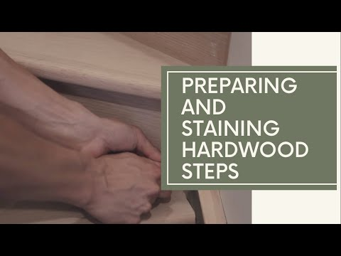 How to properly prepare and stain a set of hardwood stairs