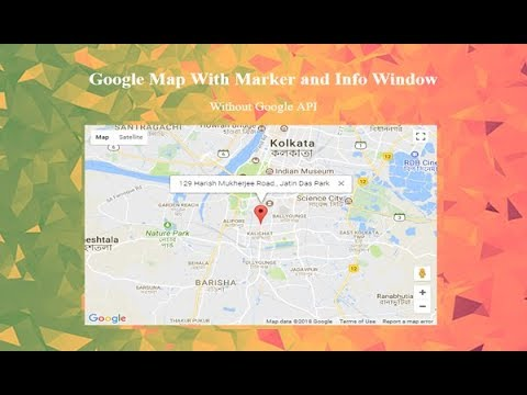 Google Maps With Marker And Lable (Infowindow), Google Maps Tutorial, Google Map Without API