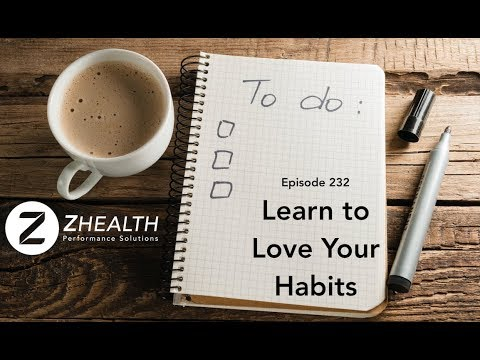 Learn to Love Your Habits