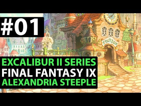 Final Fantasy 9 PS4 Walkthrough - EXCALIBUR 2 PERFECT GAME - Alexandria Steeple D1-01