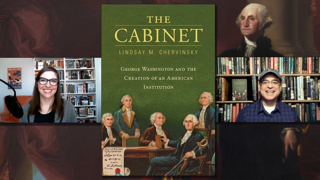 Lindsay M. Chervinsky - The Cabinet - History Author Show