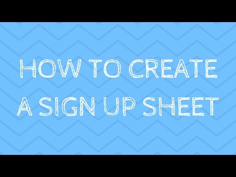 How to Create a Sign Up Sheet
