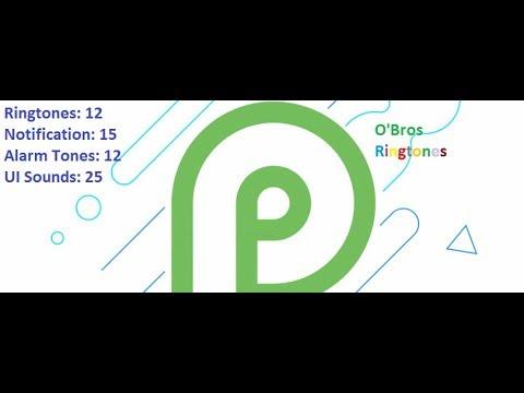 Android P Ringtones, Notification Tones, Alarm Tones and UI Sounds.