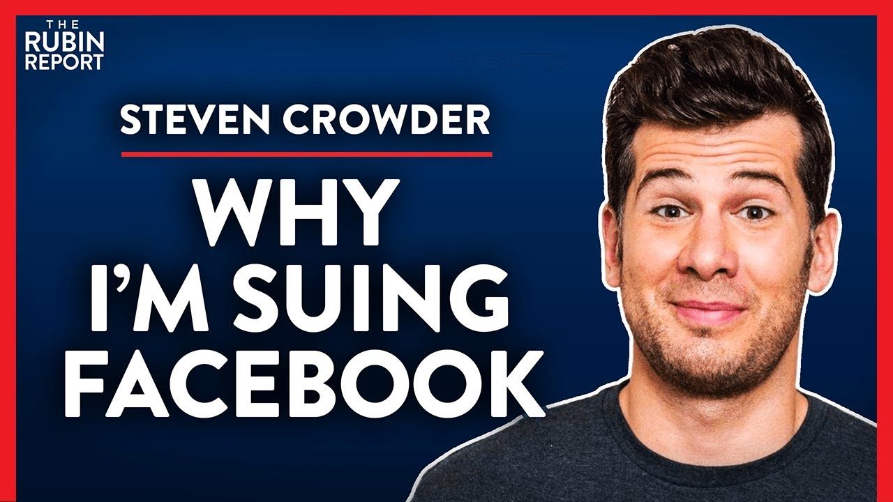 The Final Straw that Launched My Facebook Lawsuit (Pt. 1) | Steven Crowder | COMEDY | Rubin Report
