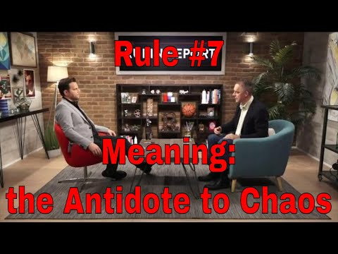 Rule 7: Pursue What is Meaningful, Not What is Expedient - Dr. Jordan B Peterson