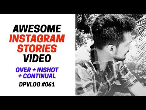 19 Minutes With 3 Brilliant Apps Over + Inshot + Continual Awesome Instagram Stories DPVLOG 061