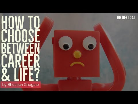 How to choose between Career and Life? | Work and Life Balance | Career Issues | Career Problems