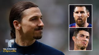 Ibra halaga a Messi y a Cristiano, pero les lanza un venenazo   Telemundo Deportes