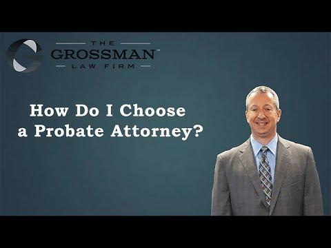How Do I Choose a Probate Attorney?