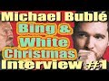 "Michael Bublé Talks Bing Crosby's ""White Christmas"" - Interview #1"
