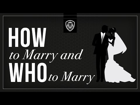Who to Marry & how to marry?