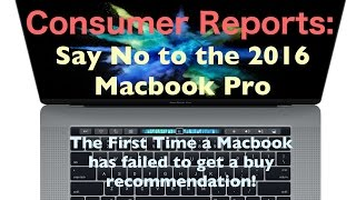 Consumer Reports: Say No to the 2016 Macbook Pro