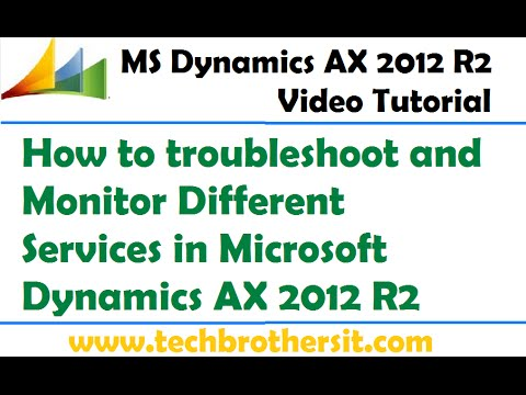29-How to troubleshoot and Monitor Different Services in Microsoft Dynamics AX 2012 R2