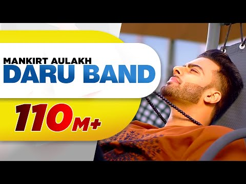 MANKIRT AULAKH - DARU BAND (Official Video) | Latest Punjabi Songs 2018