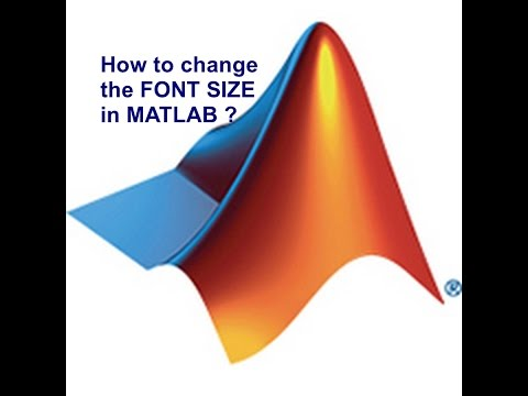 How to change the FONT SIZE in MATLAB ?