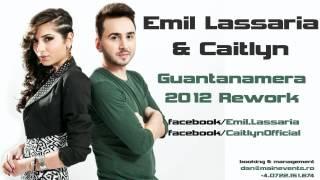 Download Emil Lassaria & Caitlyn - Guantanamera 2012 Rework