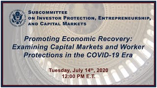 Virtual Hearing - Promoting Economic Recovery: Examining Capital Markets and... (EventID=110888)