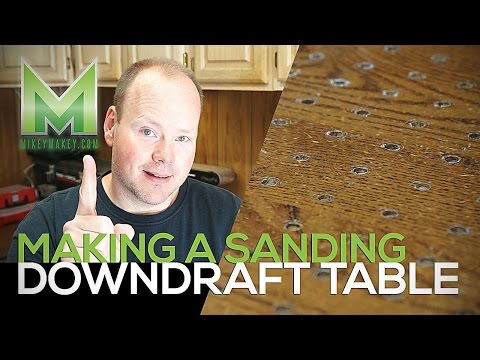 Making a Simple Sanding Downdraft Table!  Every woodworker needs one!