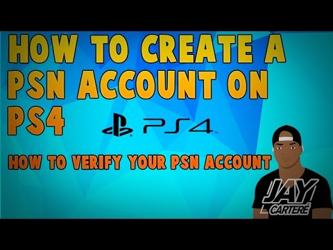 PS4 Tutorial - How to Create a PSN Account on PS4 / How To Verify Your PSN Account