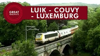 Luik - Couvy - Luxemburg (NMBS) - Nederlands • Great Railways