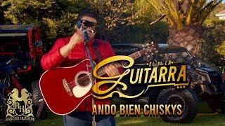 El De La Guitarra - Ando Bien Chiskis (En Vivo)