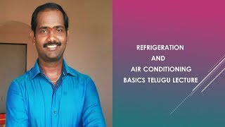 Refrigeration and Air conditioning basics telugu lecture