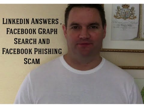 Linkedin Answers , Facebook Graph Search and Facebook Phishing Scam