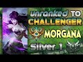 Unranked to Challenger Support Morgana Silver 1