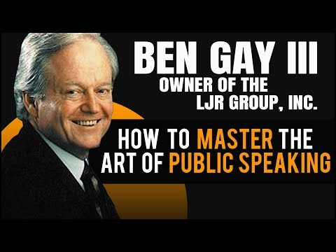 How To Master The Art Of Public Speaking (ft. Ben Gay III, Owner of The LJR Group, Inc)