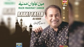 Rahat Fateh Ali Khan - Main Jawan Madinay - Full Audio - New Naat - Heera Gold