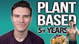 5 Years On A Plant-Based Diet: 45lbs Weight Loss & Health Mastery