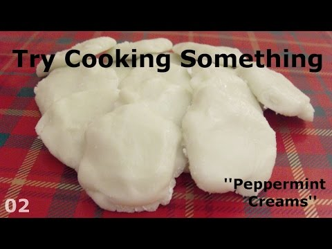 Try Cooking Something - Episode 02 - Peppermint Creams