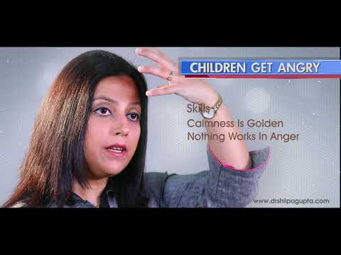 Children get Angry - Managing Child's Anger - Parenting Skills by Dr. Shilpa Gupta