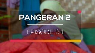 Pangeran 2 - Episode 94