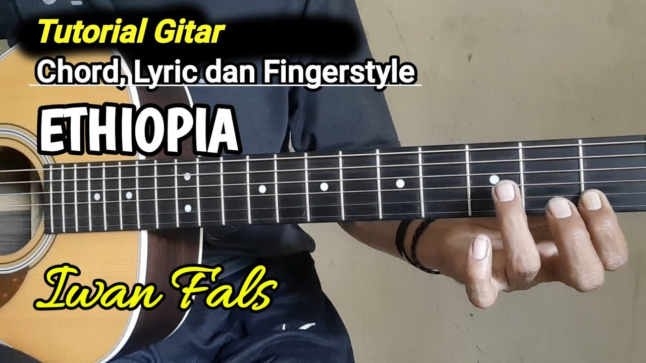 Kunci Gitar Ethiopia Iwan Fals