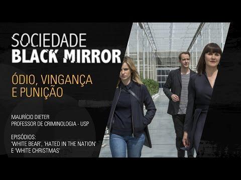 Sociedade Black Mirror: Ódio, Vingança e Punição