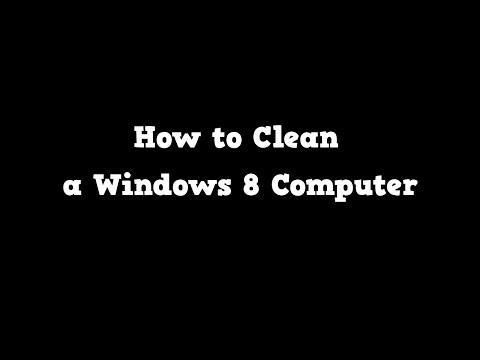 How to Clean a Windows 8 Computer