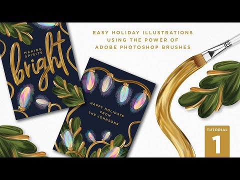 PART 1: Using the Power of Adobe Photoshop Brushes for Easy Holiday Illustrations