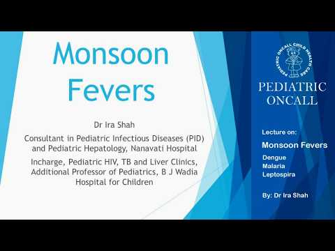 Dr. Ira Shah: Monsoon Fevers - Dengue Malaria Leptospirosis