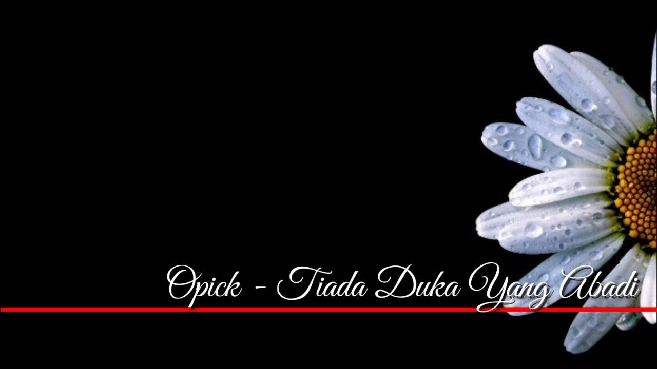 Download Opick - Tiada Duka Yang abadi (lirik) MP3 Gratis