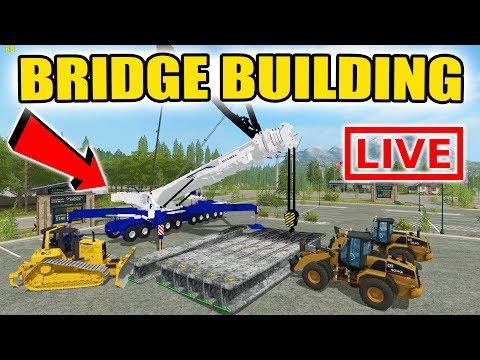 FARMING SIMULATOR 2017 | 50 FOOT BRIDGE BUILDING FAIL | WITH 18 WHEELED CRANE | LIVE STREAM