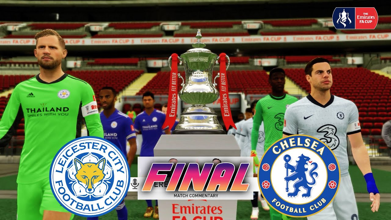 Leicester City vs Chelsea | FA Cup Final 2021 | Gameplay & Full match | FIFA 21 Prediction