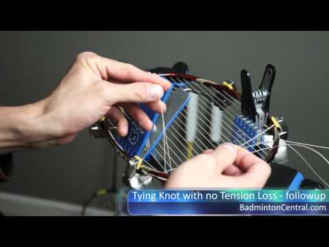 Tying Knot with no Tension Loss - Followup - Badminton Stringing