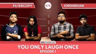 FilterCopy Vs JordIndian   YOLO: You Only Laugh Once   S01E01   Ft Jordindian, Nayana & Banerjee