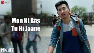 Man Ki Bas Tu Hi Jaane | Penalty | Aaman Trikha | Lukram Smil