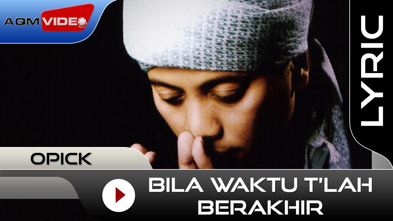 Download Opick - Bila Waktu T'lah Berakhir MP3 Gratis