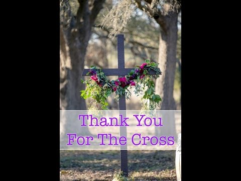 Thank You For The Cross