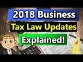 2018 Tax Changes For Businesses (2018 Business Tax Rules Explained!) Tax Cuts and Jobs Act 2018