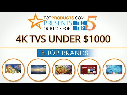 Best 4K TV Under $1000 Reviews 2017 – How to Choose the Best 4K TV Under $1000